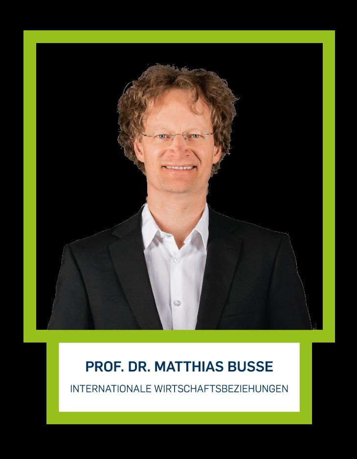 Prof. Dr. Matthias Busse - Internationale Wirtschaftsbeziehungen